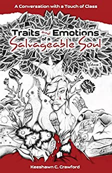 Traits and Emotions of a Salvageable Soul: A Conversation with a Touch of Class: Volume 1 by [Crawford, Keeshawn C.]