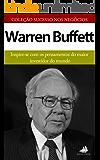 Warren Buffett: Inspire-se com os pensamentos do maior investidor do mundo (Sucesso nos Negócios Livro 1)