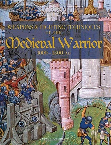 Weapons and Fighting Techiniques of the Medieval Warrior: 1000-1500 AD ()
