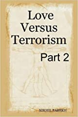 Love Versus Terrorism - Part 2 - Poems on Anti Terror, Peace, Love, Brotherhood Kindle Edition