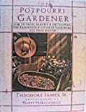 The Potpourri Gardener, Theodore James, 0025589113