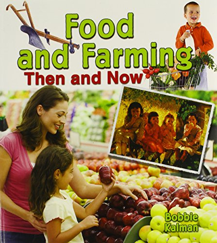 (Food and Farming Then and Now (From Olden Days to Modern Ways in Your Community))