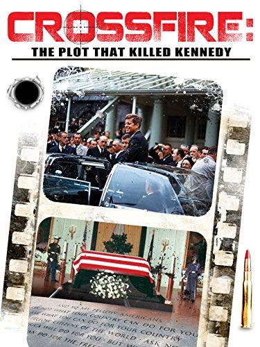 Crossfire: The Plot to Kill Kennedy