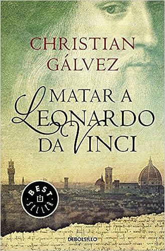 Resultado de imagen para Christian Gálvez - MATAR A LEONARDO DA VINCI