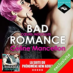 Bad Romance - Cœurs indociles suivi d'un entretien avec l'auteure (Bad Romance 2)
