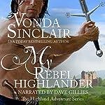 My Rebel Highlander: Highland Aventure, Book 6 | Vonda Sinclair