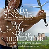 My Rebel Highlander: Highland Aventure, Book 6 | Vonda Sinclair