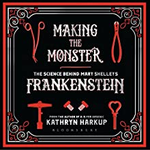 Making the Monster Audiobook by Kathryn Harkup Narrated by Ric Jerrom