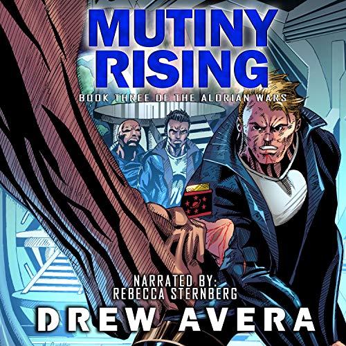 Mutiny Rising: The Alorian Wars, Book 3