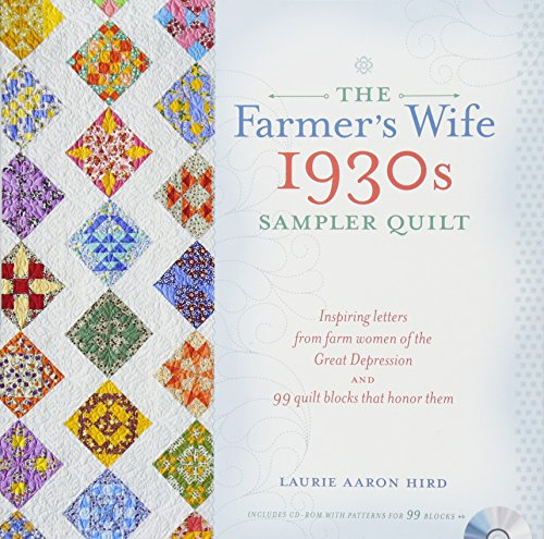 The Farmer's Wife 1930s Sampler Quilt: Inspiring Letters from Farm Women of the Great Depression and 99 Quilt Blocks That Honor - On Quilting Farm The