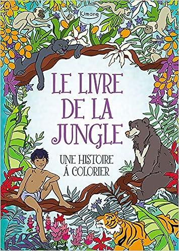 Livres gratuits en ligne Le livre de la jungle : Une histoire à colorier pdf, epub