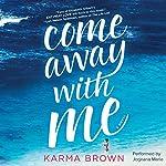 Come Away with Me | Karma Brown