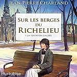 Sur les berges du Richelieu: La tentation d'Aldée | Jean-Pierre Charland