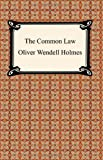 The Common Law, Oliver Wendell Holmes, 1420926462