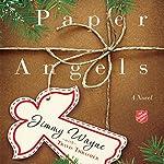 Paper Angels: A Novel | Jimmy Wayne,Travis Thrasher