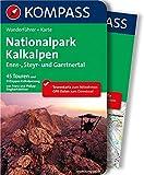 Nationalpark Kalkalpen - Ennstal - Steyrtal - Garstnertal: Wanderführer mit Extra Tourenkarte zum Mitnehmen. (KOMPASS-Wanderführer, Band 5645)