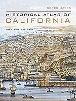 Historical Atlas of California: With Original Maps