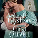 Seduced By a Lady's Heart: Lords of Honor Book 1 Audiobook by Christi Caldwell Narrated by Hugh Bradley