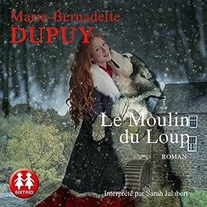 Le Moulin du loup (La Saga du Moulin du loup 1) Hörbuch