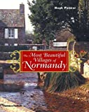 The Most Beautiful Villages of Normandy (The Most Beautiful Villages Series) by Hugh Palmer (2002-05-03)