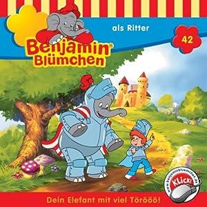Benjamin als Ritter (Benjamin Blümchen 42) Hörspiel