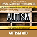 Autism Aid: Combination of Subliminal & Learning While Sleeping Program (Positive Affirmations, Isochronic Tones & Binaural Beats)