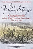 That Furious Struggle: Chancellorsville and the High Tide of the Confederacy, May 1-4, 1863 (Emerging Civil War Series)