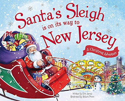 Santa's Sleigh Is on Its Way to New Jersey: A Christmas Adventure (Santa's Sleigh Is on Its Way: A Christmas Adventure)
