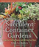 img - for Succulent Container Gardens: Design Eye-Catching Displays with 350 Easy-Care Plants book / textbook / text book