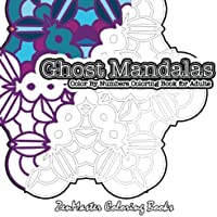 Color by Numbers Coloring Book for Adults Ghost Mandalas: Volume 18