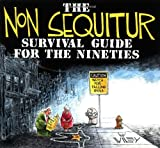 The Non Sequitur Survival Guide for the Nineties, Wiley and Sons, Inc. Staff and Wiley Miller, 0836217853