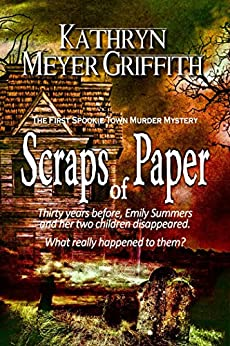 Scraps of Paper (The First Spookie Town Murder Mystery Book 1) by [Griffith, Kathryn Meyer]