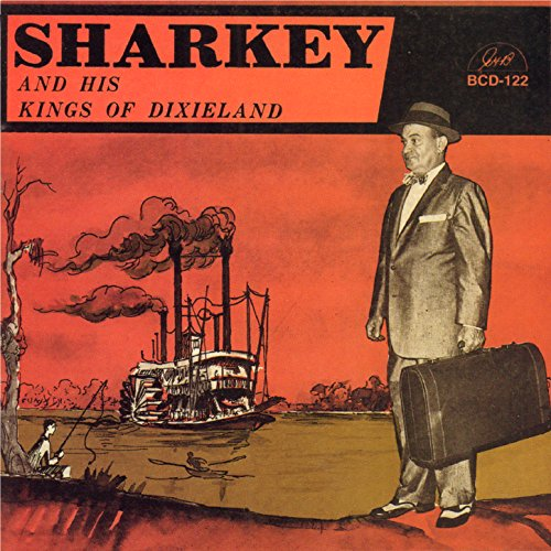 Sharkey And His Kings Of Dixieland - Midnight On Bourbon Street