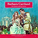 The Passion and the Flower Audiobook by Barbara Cartland Narrated by Barbara Cartland
