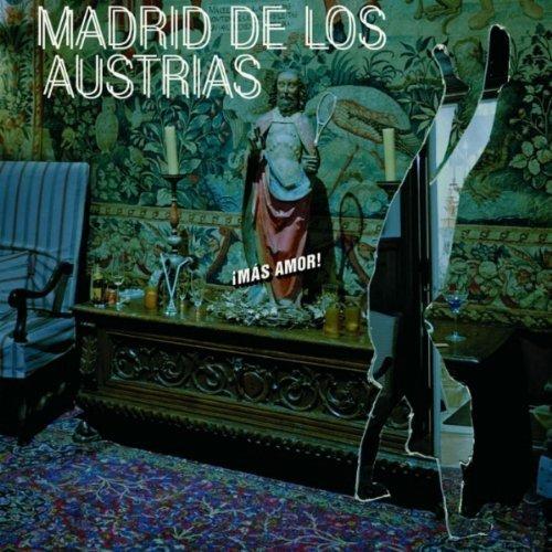 Mas Amor by Madrid De Los Austrias: Madrid De Los Austrias ...