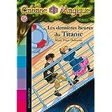 La Cabane Magique, Tome 16 : Les dernières heures sur le Titanic (French Edition)