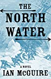 """The North Water - A Novel"" av Ian McGuire"