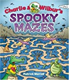 Charlie and Wilbur's Spooky Mazes, Patrick Merrell, 1402738013