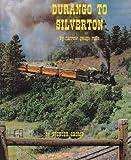 Durango to Silverton by Narrow Gauge Rails