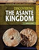 Discovering the Asante Kingdom, Robert Z. Cohen, 147771880X
