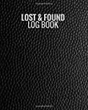 """Lost & Found Log Book: Black Lost Property Template   Record All Items And Money Found   Handy Tracker To Keep Track   Large 8""""X10"""" Paperback"""