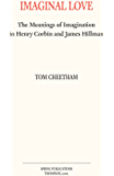 Imaginal Love: The Meanings of Imagination in Henry Corbin and James Hillman