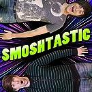 Smoshtastic [Explicit]