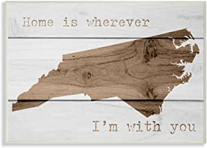 Stupell Industries Painted Wood Home is Wherever I'm With You North Carolina Oversized Wall Plaque Art, 12.5 x 0.5 x 18.5, Multi-Color
