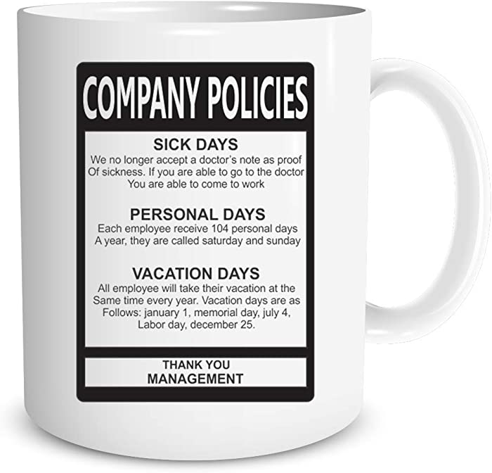 Company Policies Mug - Gift Idea for Employees Coworkers, Boss, 11oz Ceramic Coffee Mugs - Best Funny and Inspirational Gift - Perfect For The Office or Home Funny Coffee Mug by Funnwear