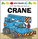 img - for Mini Trucks: Crane: A Lift-the-Flap and Stand-Up book / textbook / text book