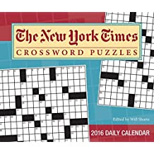 The New York Times Crossword Puzzles 2016 Day-to-Day Calendar: Edited by Will Shortz