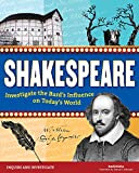 Shakespeare: Investigate the Bard's Influence on Today's World (Inquire and Investigate)