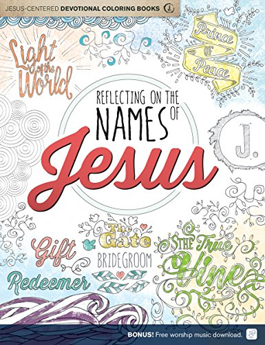 Reflecting on the Names of Jesus: Jesus-Centered Coloring Book for Adults (Jesus-Centered Devotions) (Sermon On The Name Of Jesus Christ)