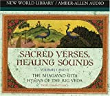 1-2: Sacred Verses, Healing Sounds, Volumes I and II: The Bhagavad Gita, Hymns of the Rig Veda (Chopra, Deepak)